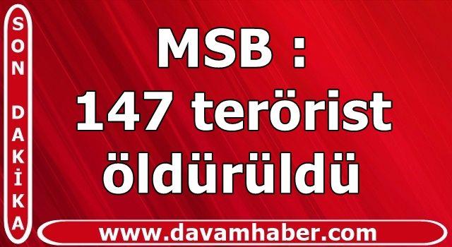 MSB: 147 terörist öldürüldü