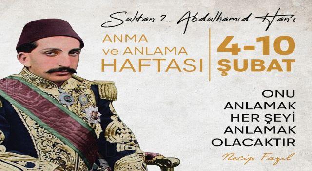 Cennet Mekan Sultan Abdulhamid Han, 4-10 Şubat tarihleri arasında Anılacak