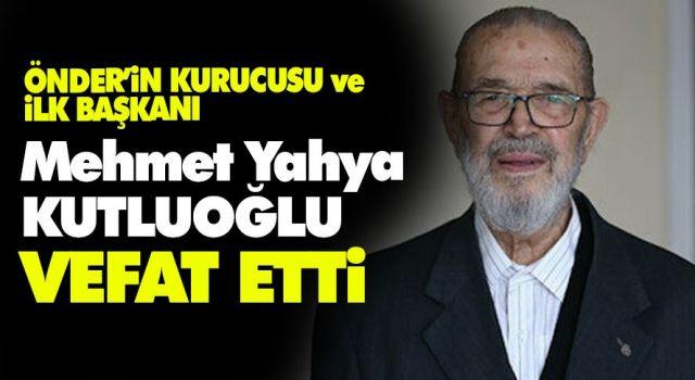 ÖNDER'in kurucusu ve ilk başkanı Mehmet Yahya Kutluoğlu vefat etti.