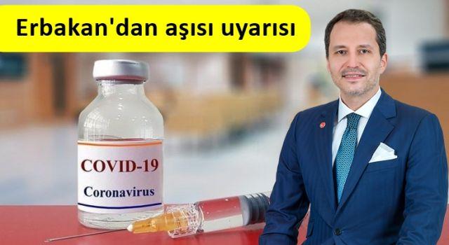 Erbakan'dan Covid-19 aşısı uyarısı