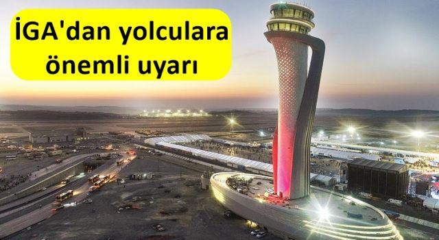İGA'dan yolculara önemli uyarı
