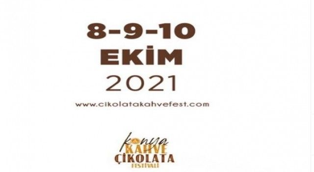 Konya'da İlk kez düzenlenecek olan Çikolata ve Kahve Festivali Ziyaretçilerine kapılarına aralıyor