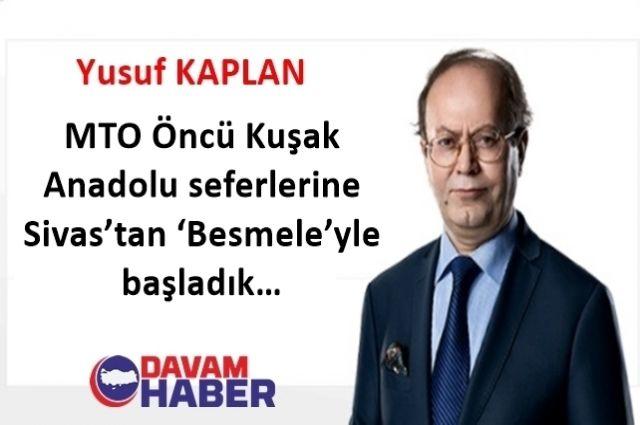 MTO Öncü Kuşak Anadolu seferlerine Sivas'tan 'Besmele'yle başladık…
