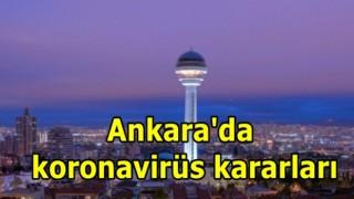 Ankara'da koronavirüs kararları