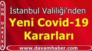 İstanbul Valiliği'nden Yeni koronavirüs kararları