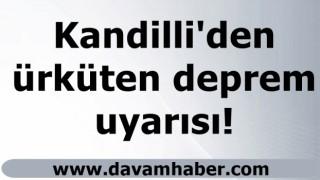 Kandilli'den ürküten deprem uyarısı!