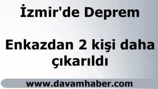 İzmir'de enkazdan 2 kişi daha çıkarıldı