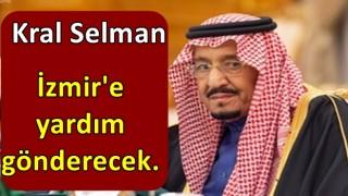 Kral Selman İzmir'e yardım gönderecek.