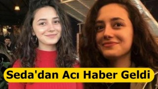 Seda Dinçer'den acı haber!