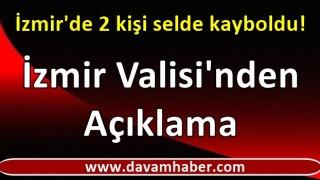 İzmir'de 2 kişi selde kayboldu!