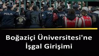 Boğaziçi Üniversitesi'ne işgal girişimi