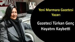 Gazeteci Türkan Genç Hayatını Kaybetti