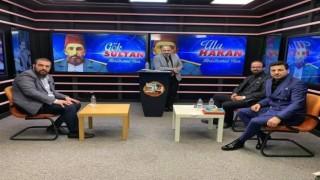 Kanal 34'te Sultan Abdülhamid Han konuşuldu