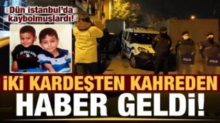 Dün İstanbul'da kaybolmuşlardı! Kahreden haber geldi...