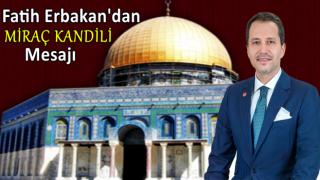 Fatih Erbakan'dan Miraç Kandili Mesajı