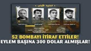 Teröristler itiraf etti: Eylem başına 300 dolar almışlar