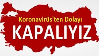 Türkiye Kapanıyor, Tam Kapanma Geldi