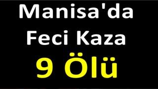 Manisa'da Soma'da feci kaza: Dokuz kişi öldü 30 yaralı var