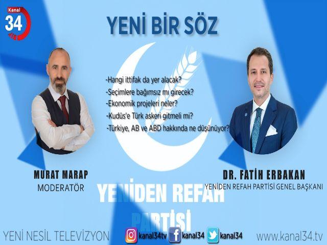 YENİDEN REFAH PARTİSİ GENEL BAŞKANI DR. FATİH ERBAKAN